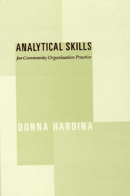 Analytical Skills for Community Organization Practice By Hardina, Donna