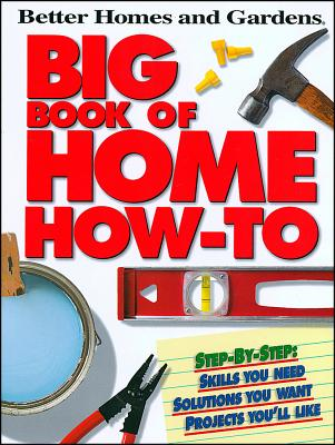 Better Homes and Gardens Big Book of Home How-to By Better Homes and Gardens Books (EDT)